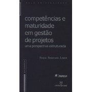 Competências e Maturidade em Gestão de Projetos: Uma Perspectiva Estruturada,1a.ed.,2005