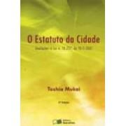 O Estatuto da Cidade: Anotações à Lei N.10257/2001, 2a.ed., 2008