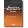 Improbidade Administrativa Teoria e Prática,1a.ed.,2011, JH Mizuno