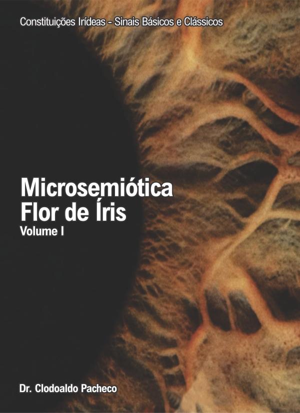 Enciclopédia de Iridologia (Microsemiótica Irídea) - Volume I