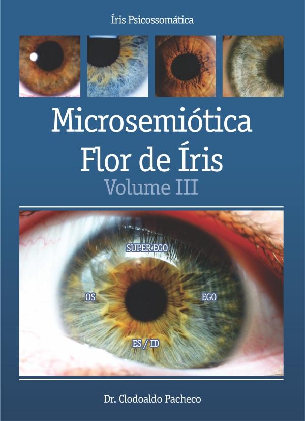 Enciclopédia de Iridologia (Microsemiótica Irídea) - Volume III