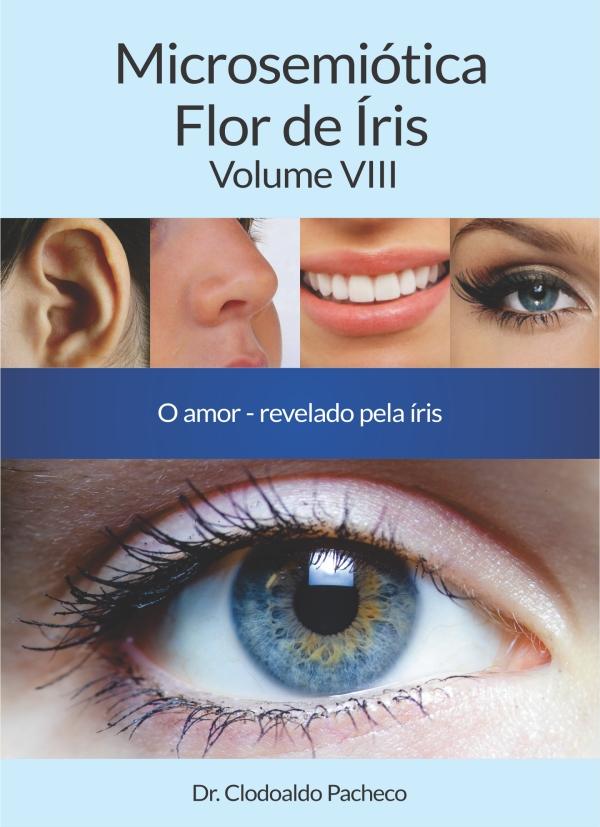 Enciclopédia de Iridologia (Microsemiótica Irídea) - Volume VIII