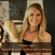 MasterClass Megahair em Queratina com Lu Alvarez