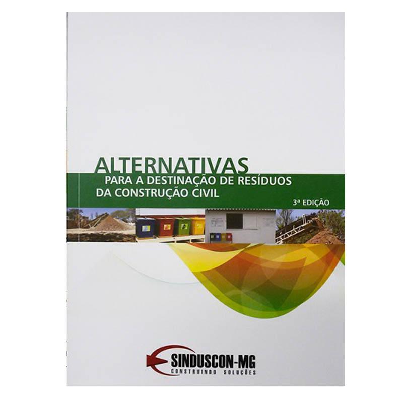 Alternativas para a Destinação de Resíduos da Construção Civil - 3ª Edição  - Livraria Sinduscon-MG