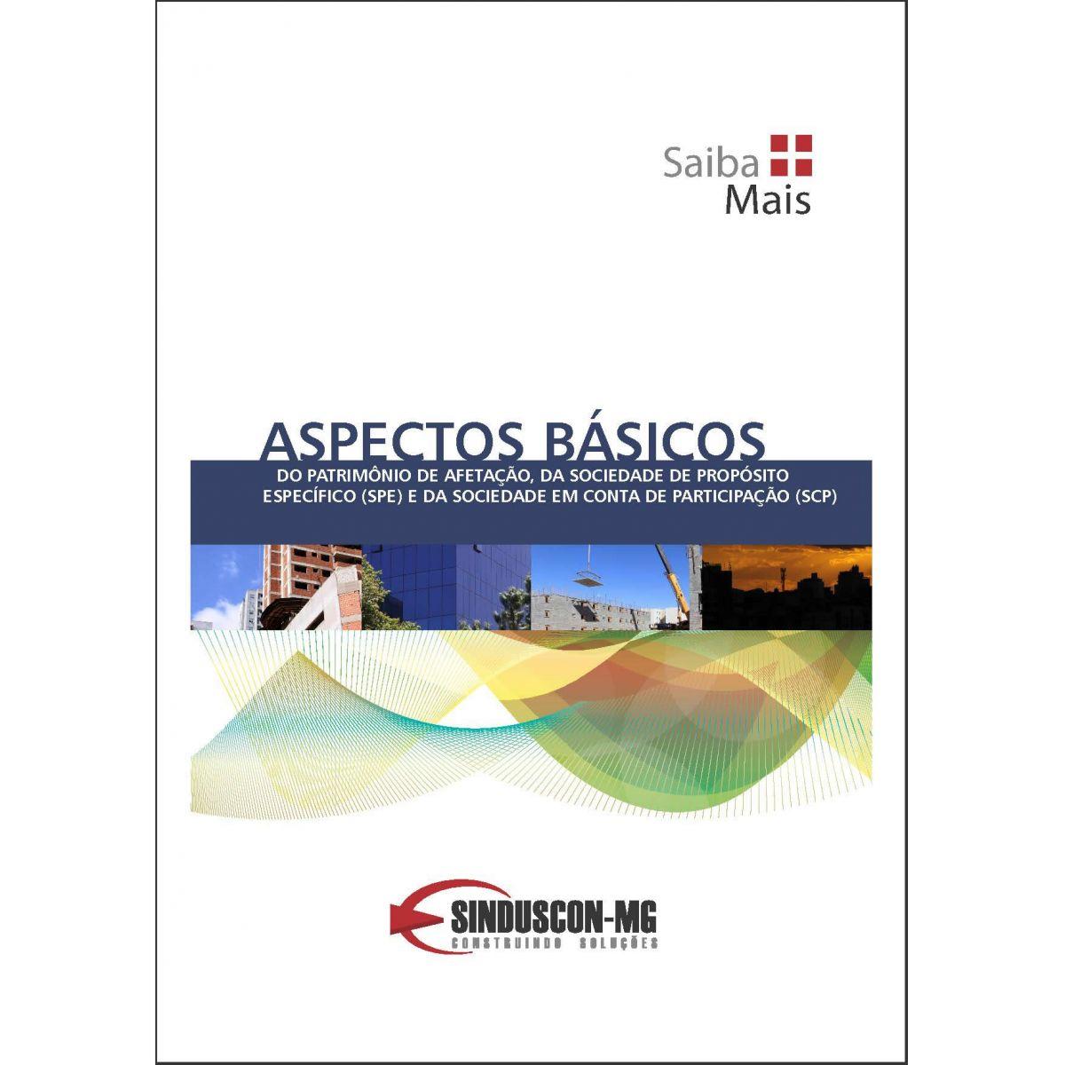 Aspectos Básicos do Patrimônio de Afetação, da SPE e da SCP