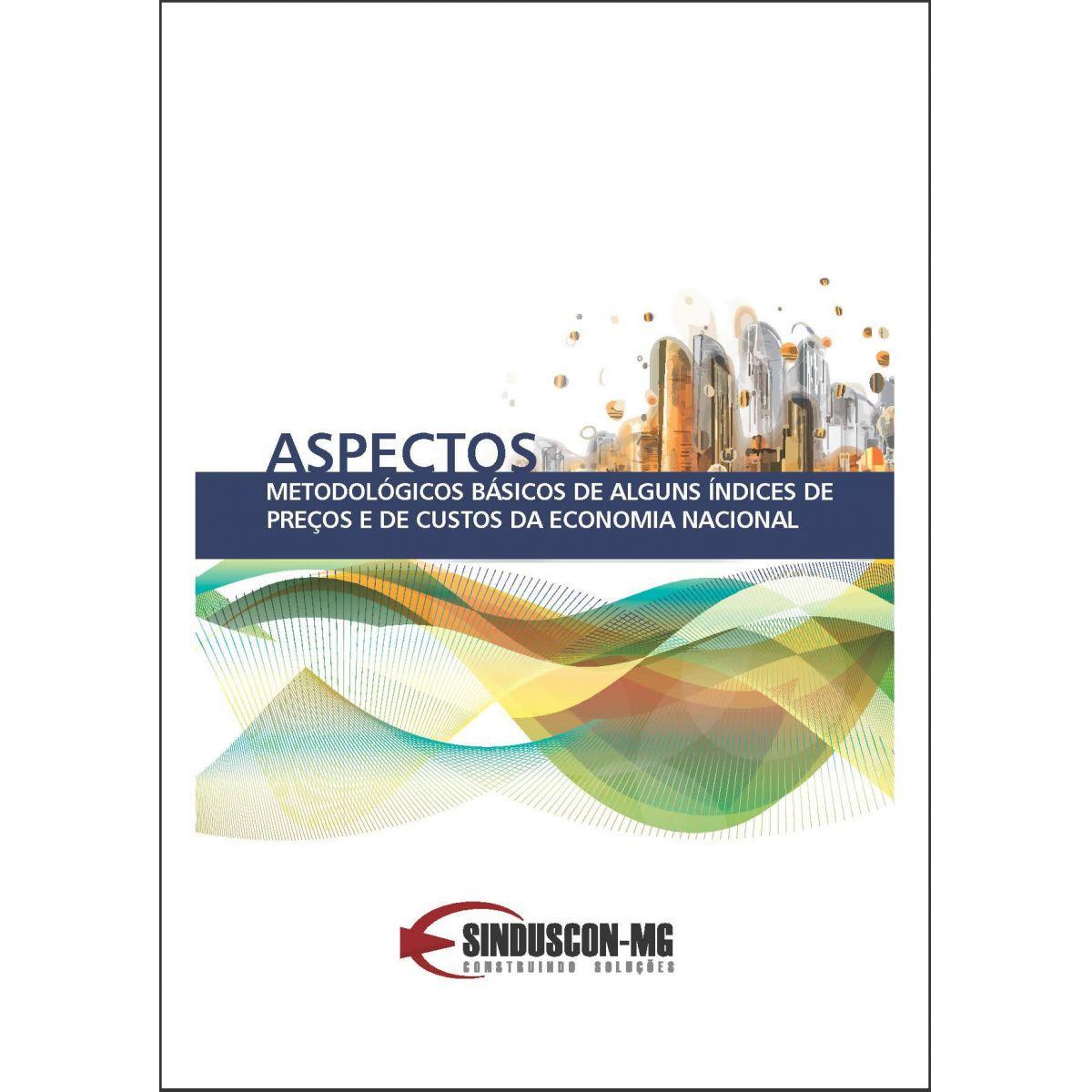 Aspectos Metodológicos Básicos de Alguns Índices de Preços e de Custos da Econ. Nacional