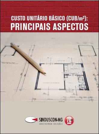 Custo Unitário Básico (CUB/m²): Principais Aspectos  - Livraria Sinduscon-MG