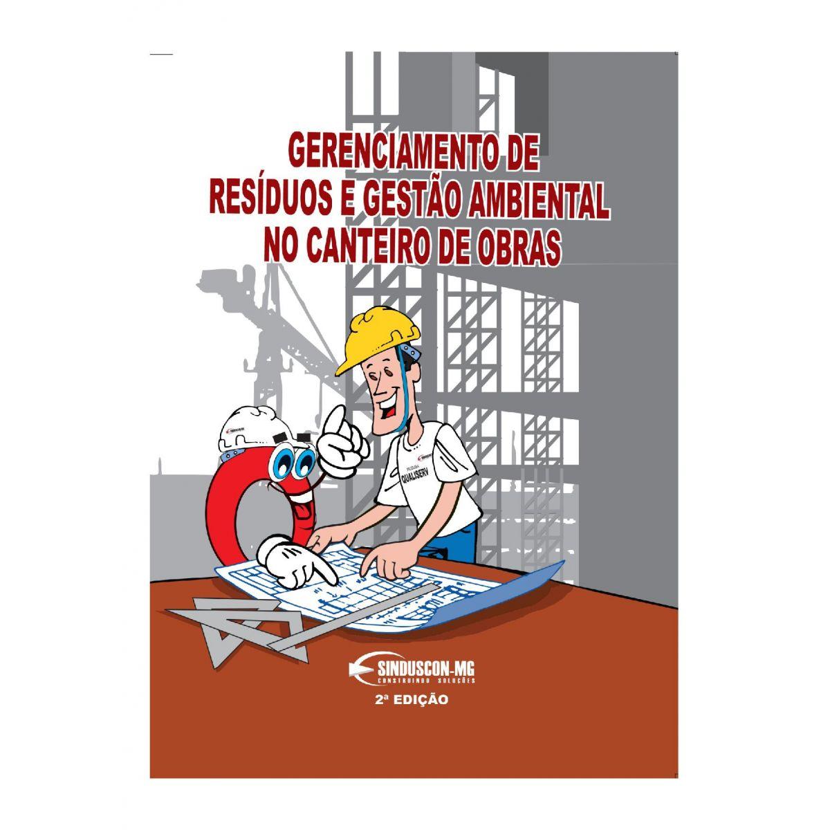 Gerenciamento de Resíduos e Gestão Ambiental no Canteiro de Obras - 2ª edição