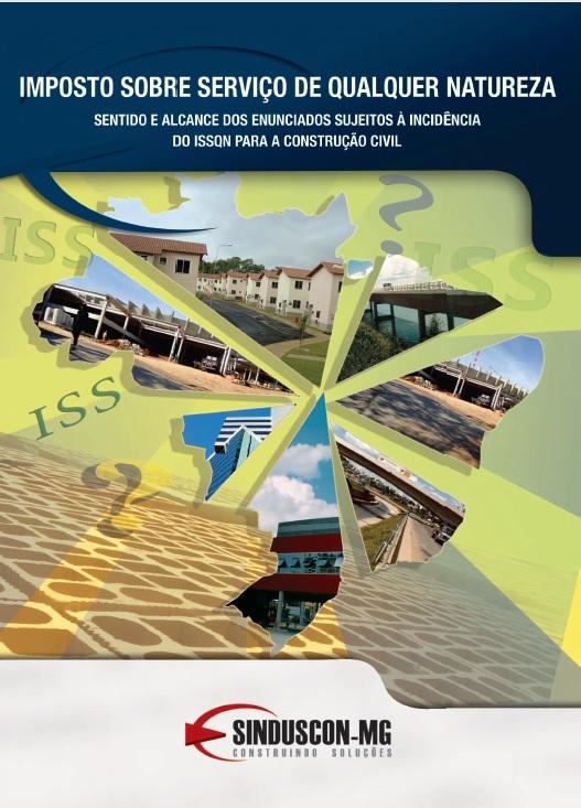 Imposto Sobre Serviço de Qualquer Natureza - Sentido e Alcance dos Enunciados Sujeitos à Incidência do ISSQN para a Construção Civil  - Livraria Sinduscon-MG