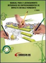 Manual Para o Licenciamento Integrado de Empreendimentos de Impacto em Belo Horizonte 2ª Edição