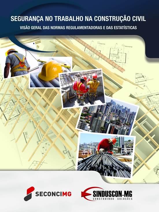 Segurança no Trabalho na Construção Civil - Visão Geral Normas Regulamentadoras e das Estatísticas