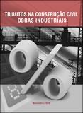 Tributos na Construção Civil Obras Industriais  - Livraria Sinduscon-MG