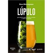Livro Lúpulo: Guia Prático para o Aroma, Amargor e Cultivo de Lúpulos - Stan Hieronymus
