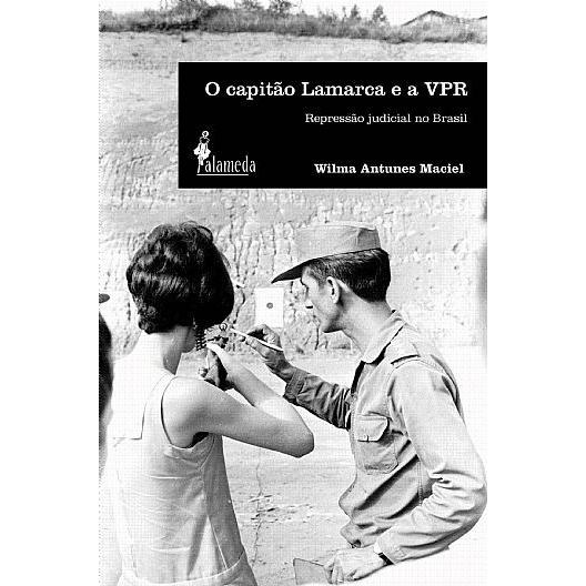 O capitão Lamarca e a VPR