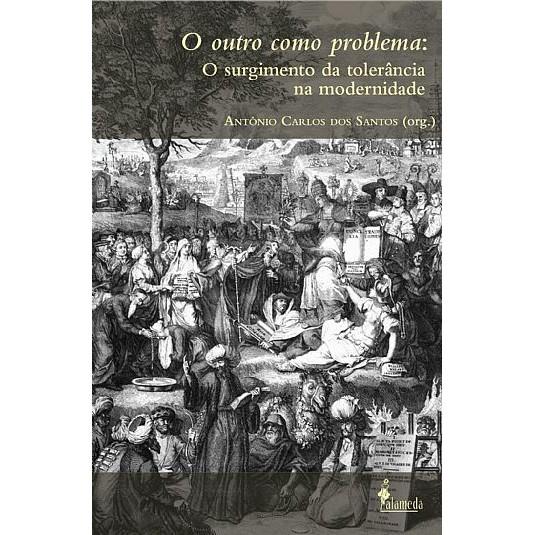 O outro como problema: o surgimento da tolerância na modernidade
