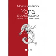YONA E O ANDRÓGINO - Notas sobre Poesia e Cabala