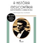 PRÉ-VENDA: A história (des)contínua, de Gabriel Sampaio Souza Lima Rezende (ENVIO A PARTIR DE 31/03/21)