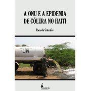 A ONU e a epidemia de cólera no Haiti, de Ricardo Seitenfus