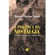 A POLÍTICA DA NOSTALGIA - Um estudo das formas do passado