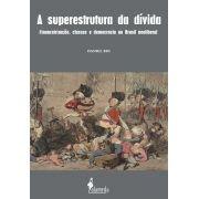 A SUPERESTRUTURA DA DÍVIDA
