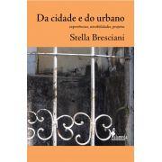 Da cidade e do urbano - Stella Bresciani