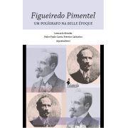 Figueiredo Pimentel, organização de Leonardo Mendes e Pedro Paulo Catharina