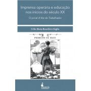 Imprensa operária e educação nos inícios do século XX, de Célia Maria Benedicto Giglio