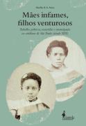 Mães infames, filhos venturosos, de Marília B. A. Ariza