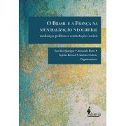 O Brasil e a França na mundialização neoliberal, org. Andréia Galvão et al.