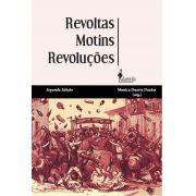 Revoltas, motins e revoluções - 2ª edição
