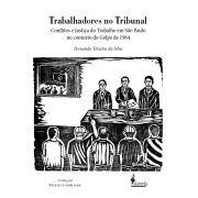 Trabalhadores no Tribunal, de Fernando Teixeira da Silva