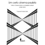 Um certo cinema paulista, de Caroline Gomes Leme