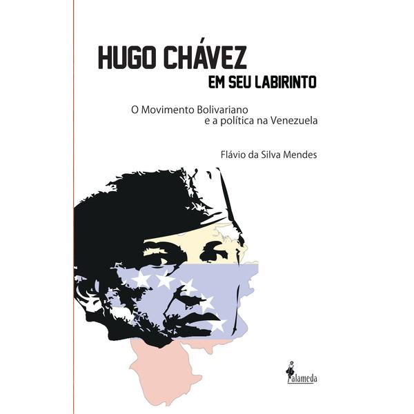Hugo Chávez em seu labirinto