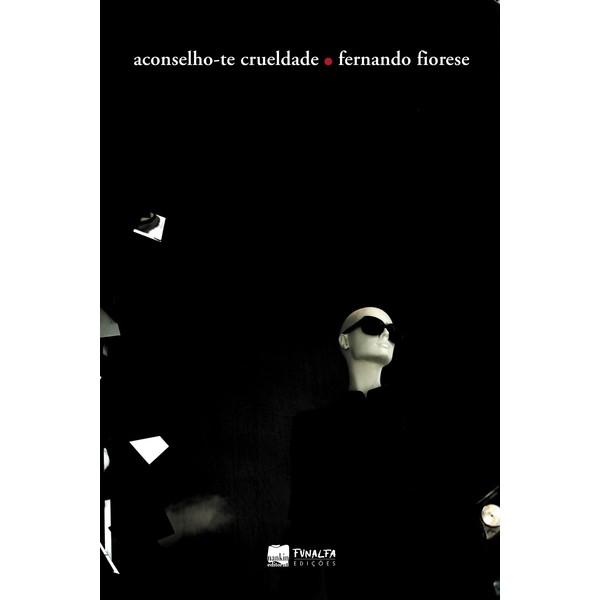 ACONSELHO-TE CRUELDADE