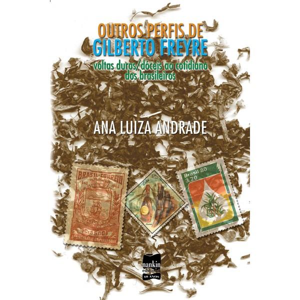 OUTROS PERFIS DE GILBERTO FREYRE