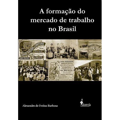 A formação do mercado de trabalho no Brasil