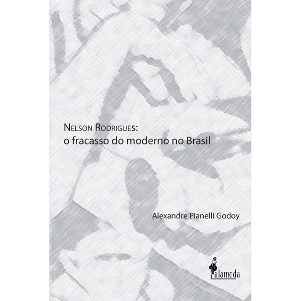 Nelson Rodrigues: o fracasso do moderno no Brasil