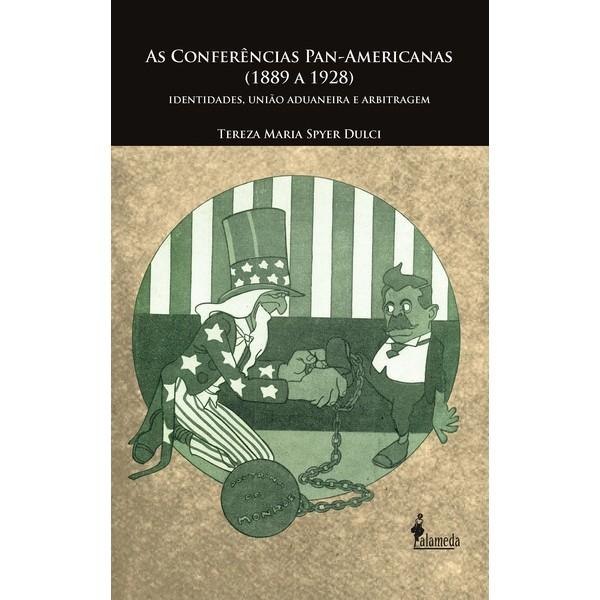 As conferências Pan-Americanas (1889 a 1928)