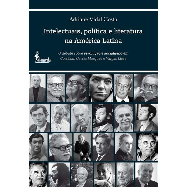 Intelectuais, política e literatura na América Latina