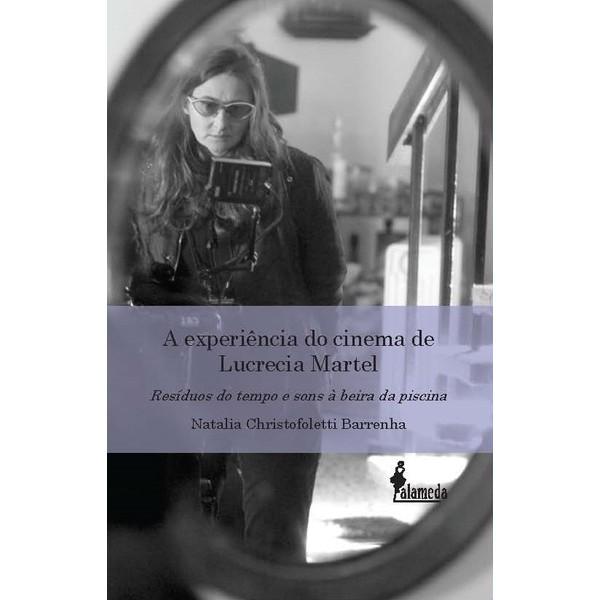 A experiência do cinema de Lucrecia Martel