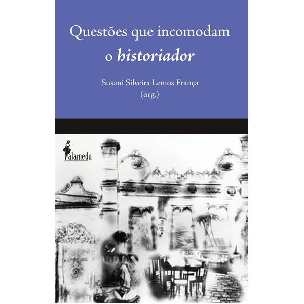 Questões que incomodam o historiador