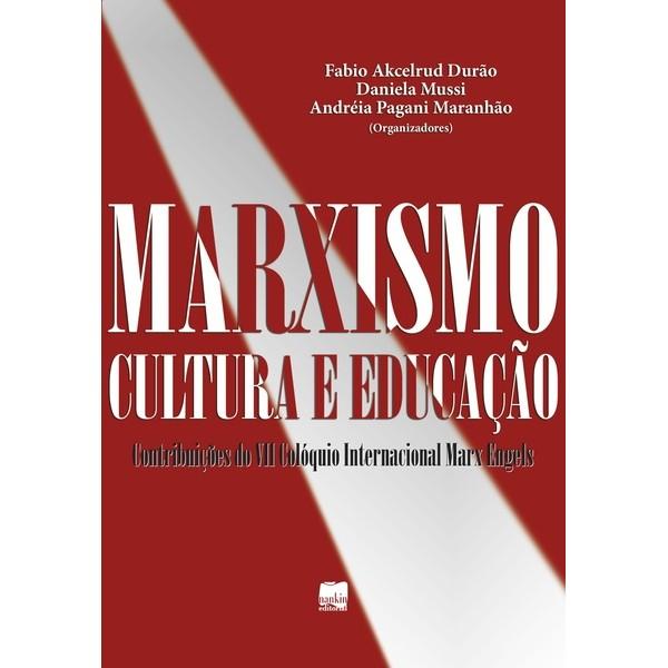 MARXISMO CULTURA E EDUCAÇÃO