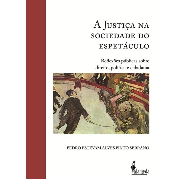 A Justiça na Sociedade do Espetáculo