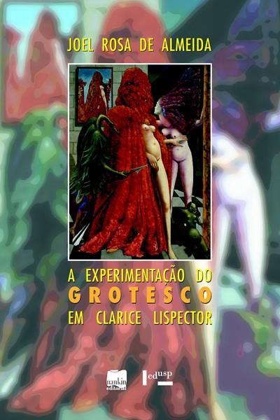 A EXPERIMENTAÇÃO DO GROTESCO EM CLARICE LISPECTOR