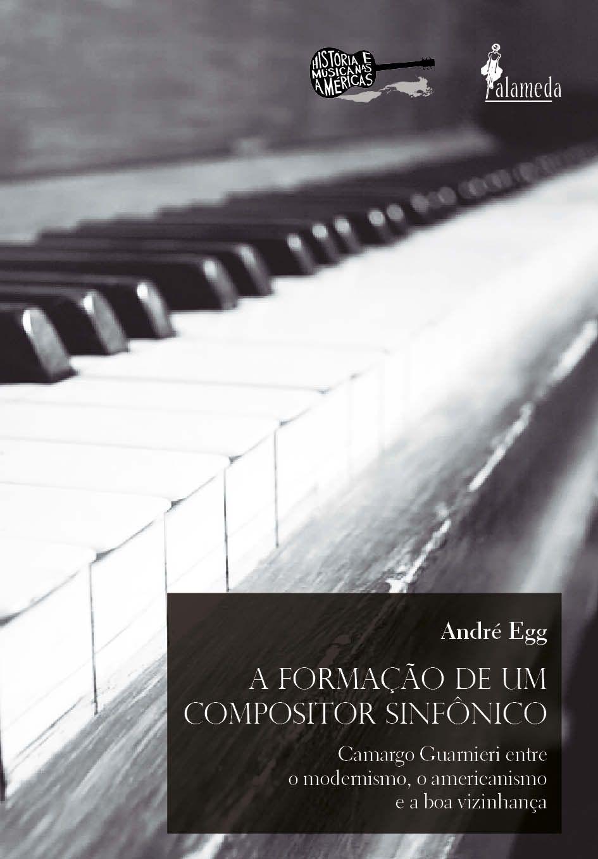 A FORMAÇÃO DE UM COMPOSITOR SINFÔNICO - ANDRÉ EGG