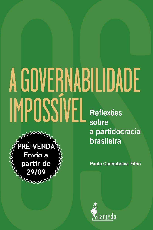 Pré-Venda: A Governabilidade Impossível - Paulo Cannabrava Filho