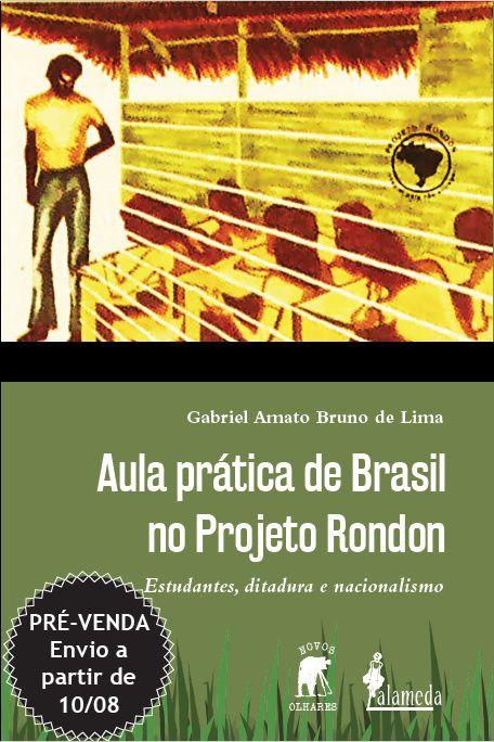 PRÉ-VENDA: Aula prática de Brasil no Projeto Rondon, de Gabriel Amato (ENVIO A PARTIR DO DIA 10/08/19)