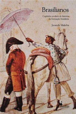 Brasilianos: Capítulos avulsos de história da formação brasileira