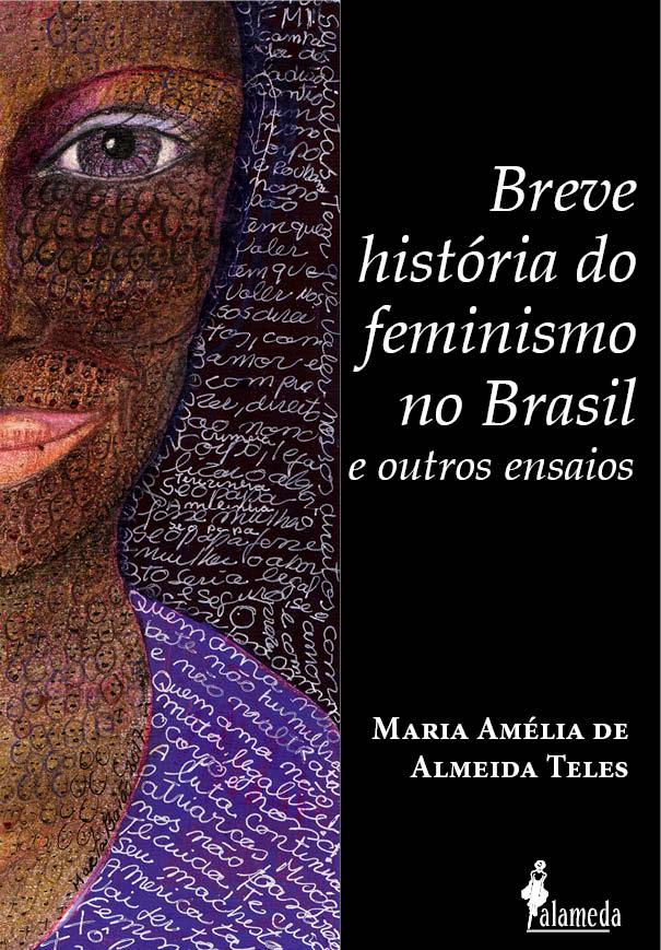 Breve História do Feminismo no Brasil – e outros ensaios
