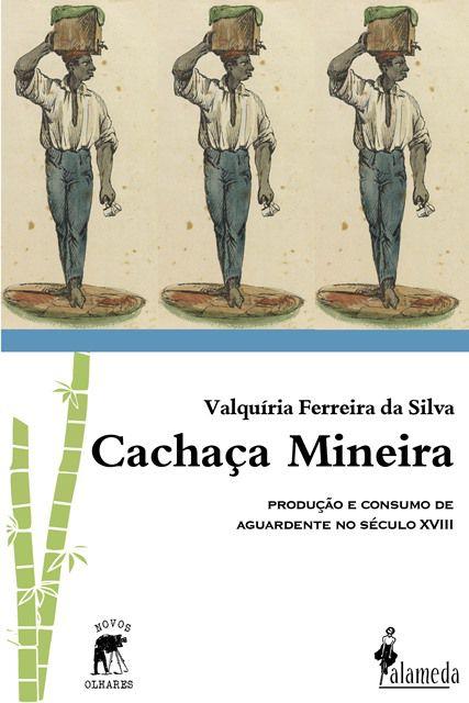 Cachaça Mineira, de Valquíria Ferreira da Silva